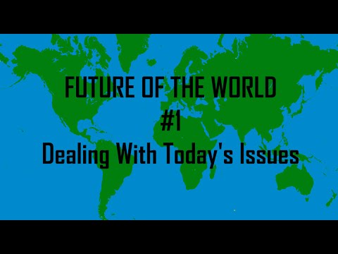 Alternate Future of the World 1: Dealing with today's issues