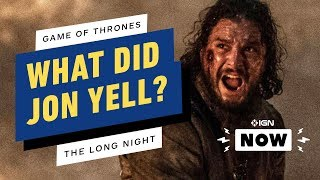 Game of Thrones: What Did Jon Actually Yell? - IGN Now