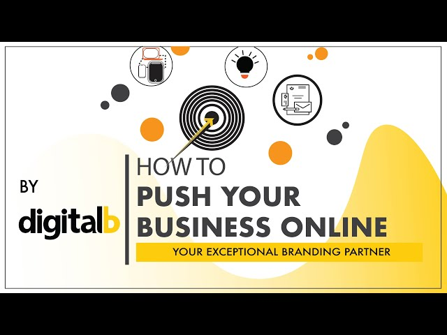 HOW TO PUSH YOUR BUSINESS ONLINE