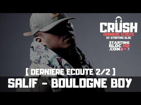 SALIF - BOULOGNE BOY (CRUSH / DERNIERE ECOUTE) PART.2/2