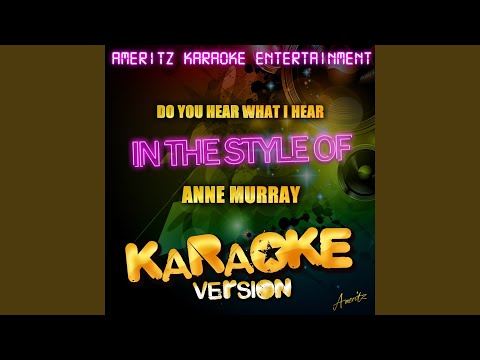 Do You Hear What I Hear (In The Style Of Anne Murray) (Karaoke Version)