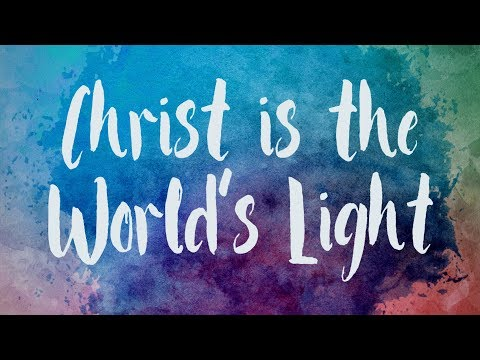 Christ Is The World's Light - Christian Song With Lyrics