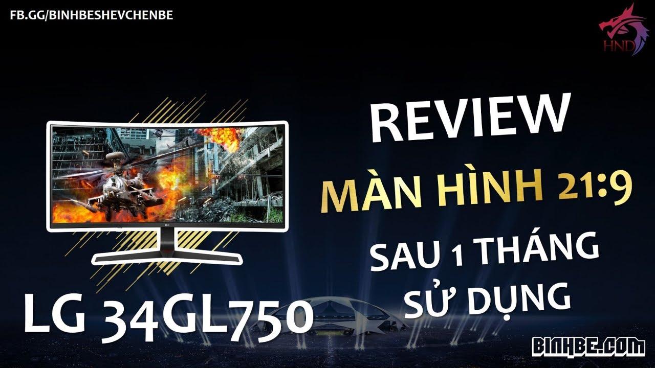 Review | Chiếc màn hình cong chơi game - LG 34GL750 sau 01 tháng sử dụng