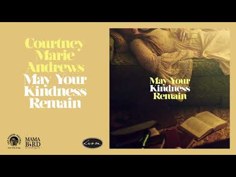 Courtney Marie Andrews - May Your Kindness Remain (Official Audio)