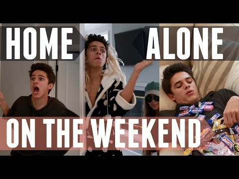 When I'm Home Alone on the Weekend   Brent Rivera