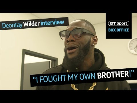 Deontay Wilder: I knocked my brother down, why would I care about doing it to Tyson Fury?