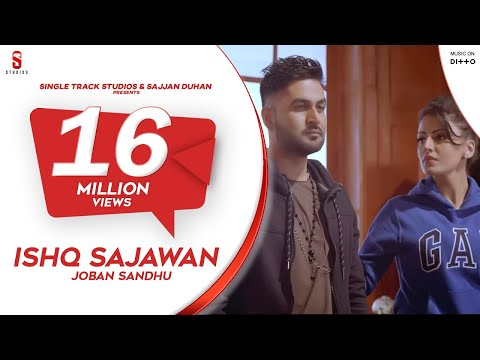 ISHQ SAJAWAN | Joban Sandhu | Latest Romantic Songs 2018 | Latest Punjabi Songs 2018 | SMI Records