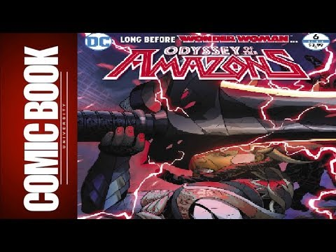 Odyssey of the Amazons #6 **Warning not a favorable review** | COMIC BOOK UNIVERSITY