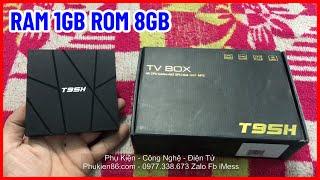 Bán Tivi Box Android T95H Ram 1GB Tại Thủ Dầu Một Bình Dương 0977338673 Zalo Phukien86.com