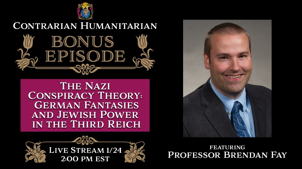 Contrarian Humanitarian BONUS Episode - The Nazi Conspiracy Theory