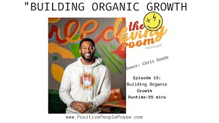 Building Organic Growth- Guest Chris Goode