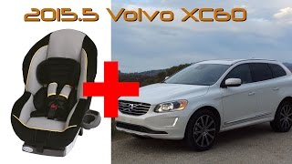 2015.5 Volvo XC60 Child Seat Review