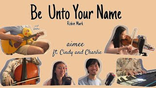 Download lagu Be Unto Your Name (Travis Cottrell) Cover - aimee