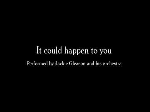 Jackie Gleason - It could happen to you