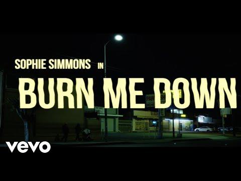 Sophie Simmons - Burn Me Down