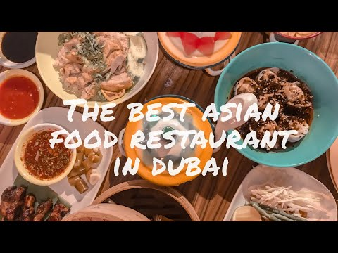 The Best Asian Food Restaurant In Dubai| Thai, Malaysia, Chinese Food