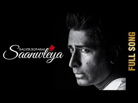 SAANWLEYA ! (Full Song)   BALVIR BOPARAI   Latest Punjabi Songs 2017   AMAR AUDIO