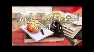 Back To School  - Classical Music for Back to School