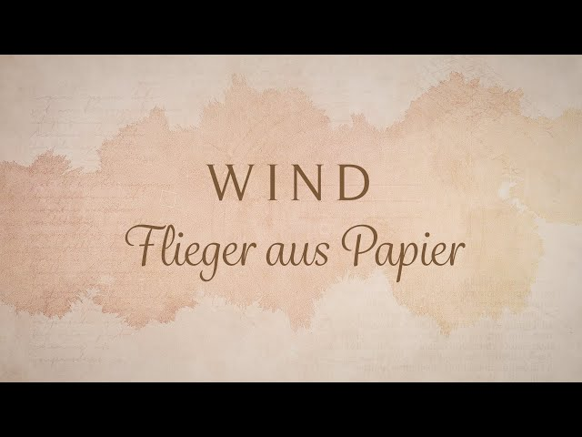 WIND - Flieger aus Papier (offizieller Videoclip)