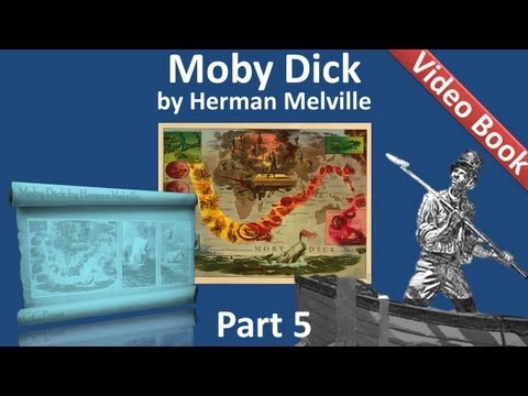 Part 05 - Moby Dick Audiobook by Herman Melville (Chs 051-063)