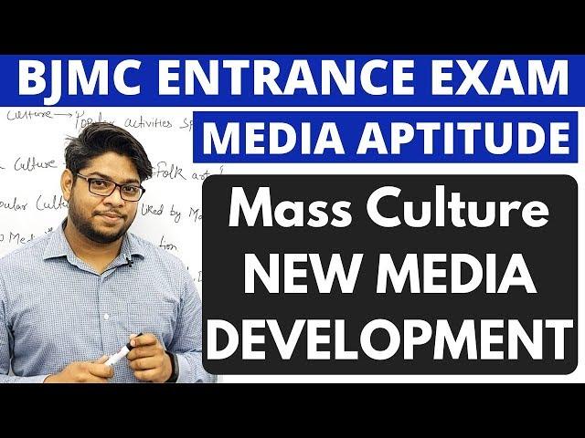 Mass Culture and New Media Developement Media Aptitude BJMC Entrance Exam preparation