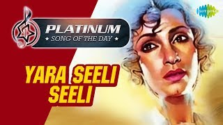 Platinum song of the day | Yara Seeli Seeli | 07 February | R J Ruchi