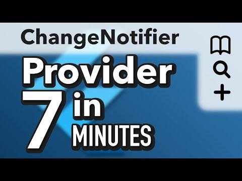 Provider and ChangeNotifier in 7 Minutes