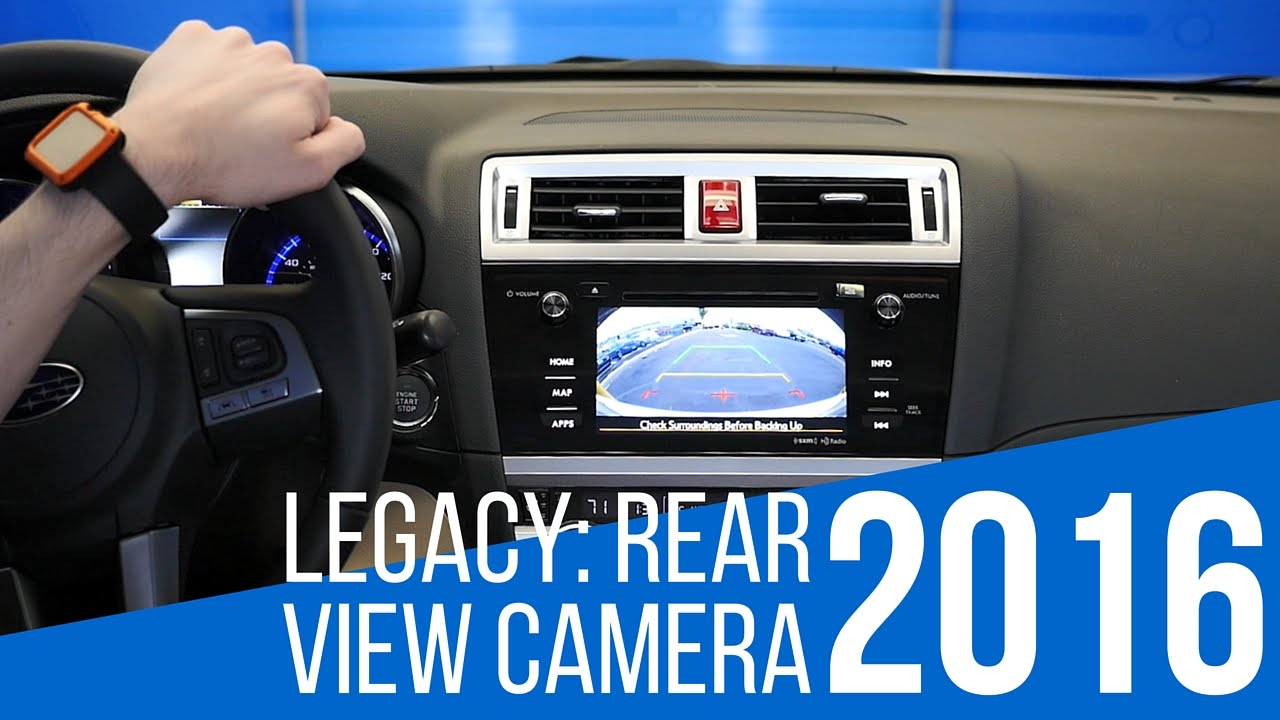 Subaru Legacy: How to use the rear view camera