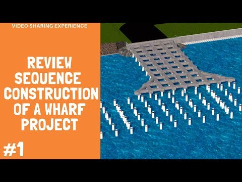 REVIEW SEQUENCE CONSTRUCTION OF A WHARF PROJECT