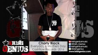 Charly Black - Everyday Is Mothers Day - Psalms 91 Riddim - March 2016