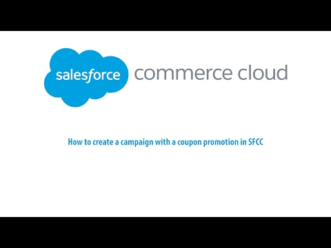 Create A Campaign With Coupon Promotion In Salesforce Commerce Cloud