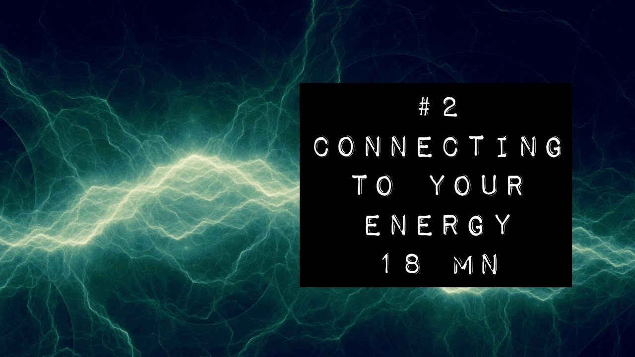 #2 Connecting to your Energy | For Highly-sensitive and empath beings