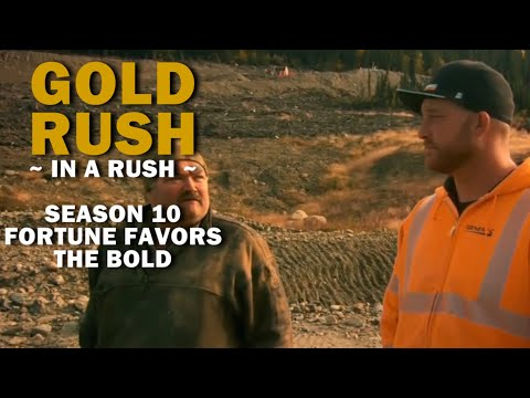 Gold Rush (In A Rush) | Season 10, Episode 15 | Fortune Favors The Bold