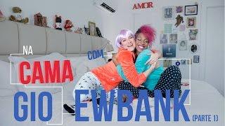 Na cama com Gio Ewbank e.... Karol Conka (parte 1)   GIOH