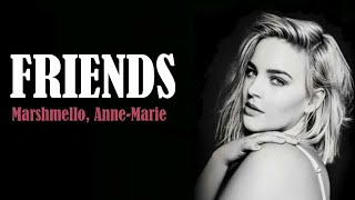 FRIENDS - Marshmello, Anne-Marie  (Lyrics)