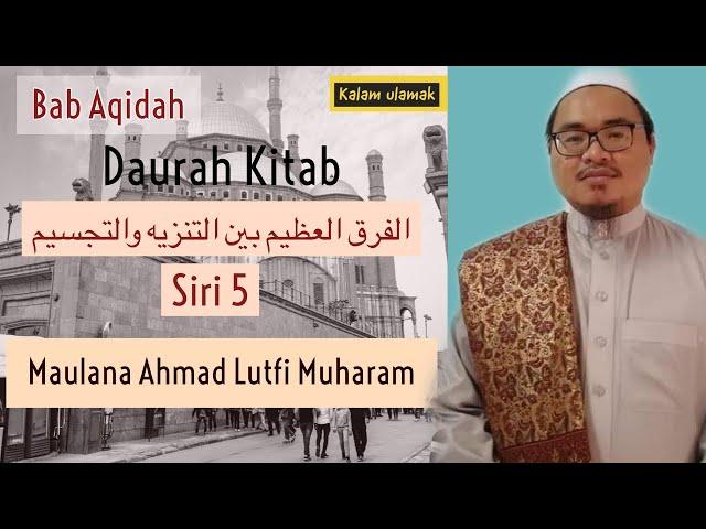 Kuliyah Aqidah- daurah Kitab Alfarqul alA'zim Sesi 5 Maulana Ahmad Lutfi Muharam