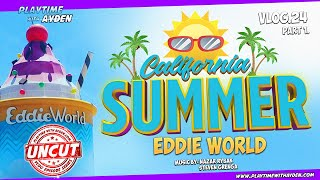 Eddie World California Summer – Playtime with Ayden – UNCUT – Vlog #24