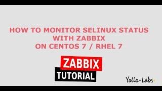 Zabbix - How to Monitor SeLinux Status with Zabbix On CentOS7 / RHEL 7