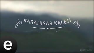 Karahisar Kalesi - Yedi Karanfil (Seven Cloves) - Official Audio - Esen Müzik #esenmüzik