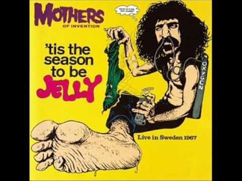 MOTHERS OF INVENTION 'tis the season to be JELLY full album