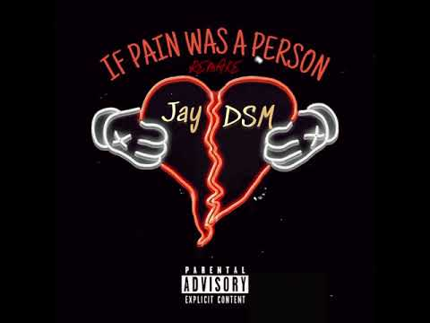 If Pain Was A Person (Freestyle/Remake)