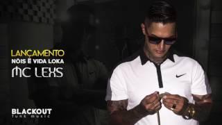 Mc Lexs - Nóis É Vida Loka (Lançamento BlackOut Funk Music)