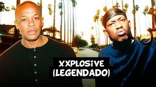 Dr. Dre - Xxplosive (ft. Kurupt, Nate Dogg \u0026 Hittman) [Legendado]