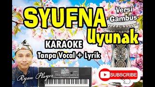 SYUFNA KARAOKE ~ VERSI GAMBUS ~ Ryan Player