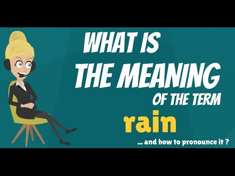 What Is Rain What Does Rain Mean Rain Meaning Definition