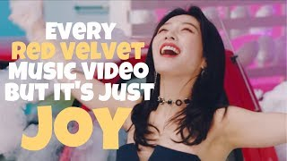 Every Red Velvet Music Video But It's Just Joy [Sappy]