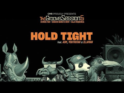 Youtube: Hold Tight feat. ASM, Youthstar & Illaman – Chinese Man, Scratch Bandits Crew, Baja Frequencia