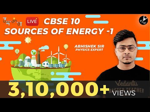 Sources Of Energy Class 10 | CBSE Physics | Science Chapter 14 | NCERT Solutions | Vedantu Class 10
