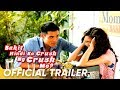 BAKIT HINDI KA CRUSH NG CRUSH MO full trailer