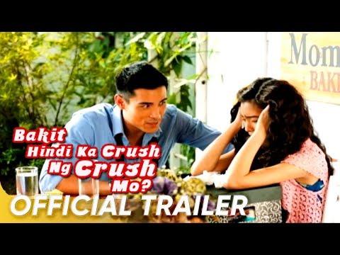 Bakit Hindi Ka Crush Ng Crush Mo | Full Trailer